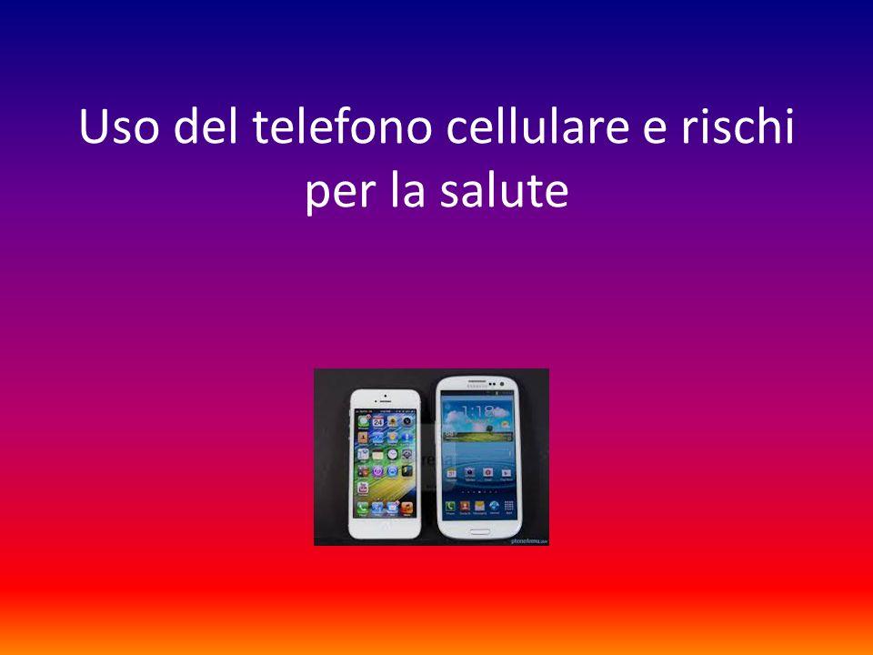 Uso del telefono cellulare e rischi per la salute