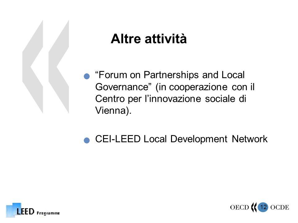 12 Altre attività Forum on Partnerships and Local Governance (in cooperazione con il Centro per linnovazione sociale di Vienna).