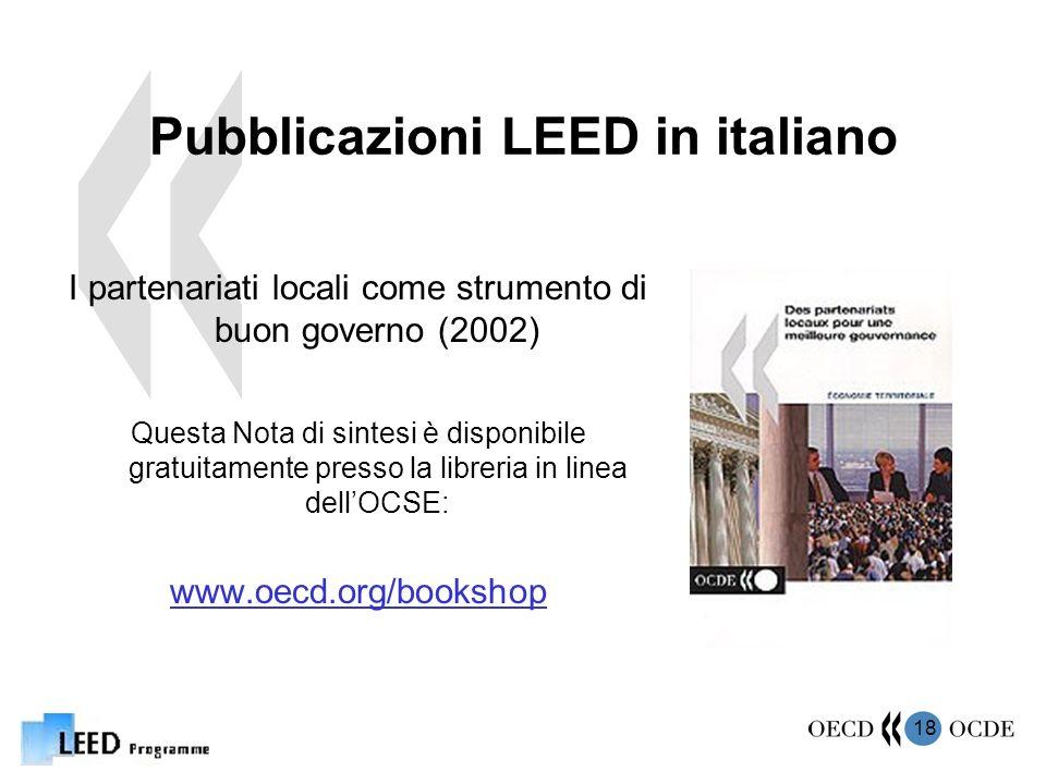 18 Pubblicazioni LEED in italiano I partenariati locali come strumento di buon governo (2002) Questa Nota di sintesi è disponibile gratuitamente presso la libreria in linea dellOCSE: www.oecd.org/bookshop