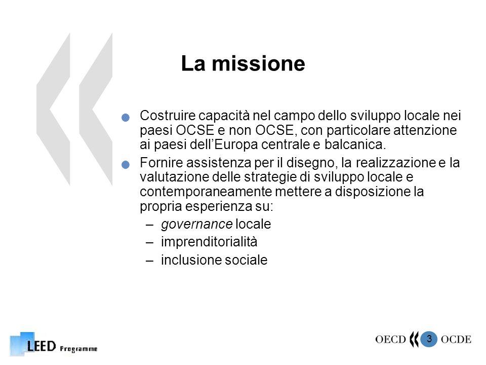 3 La missione Costruire capacità nel campo dello sviluppo locale nei paesi OCSE e non OCSE, con particolare attenzione ai paesi dellEuropa centrale e balcanica.