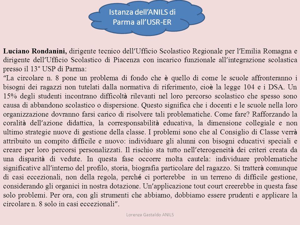 Lorenza Gastaldo ANILS Luciano Rondanini, dirigente tecnico dell Ufficio Scolastico Regionale per l Emilia Romagna e dirigente dell Ufficio Scolastico