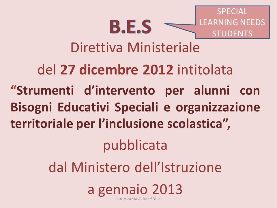 Direttiva Ministeriale del 27 dicembre 2012 intitolata Strumenti dintervento per alunni con Bisogni Educativi Speciali e organizzazione territoriale p