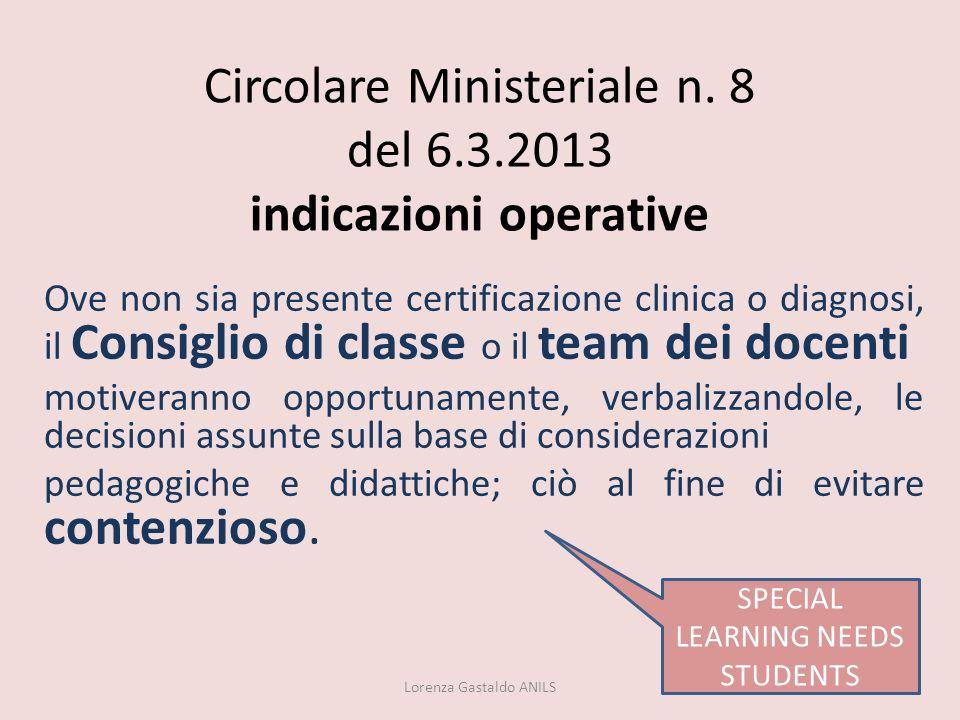 Circolare Ministeriale n. 8 del 6.3.2013 indicazioni operative Ove non sia presente certificazione clinica o diagnosi, il Consiglio di classe o il tea