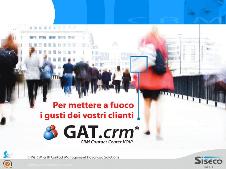 2008 - 2 GAT4: presentazione Raggiungere gli obiettivi di Business Collega le tue strategie con le funzionalità e la tecnologia di GAT.crm © CRM e IP Contact Center