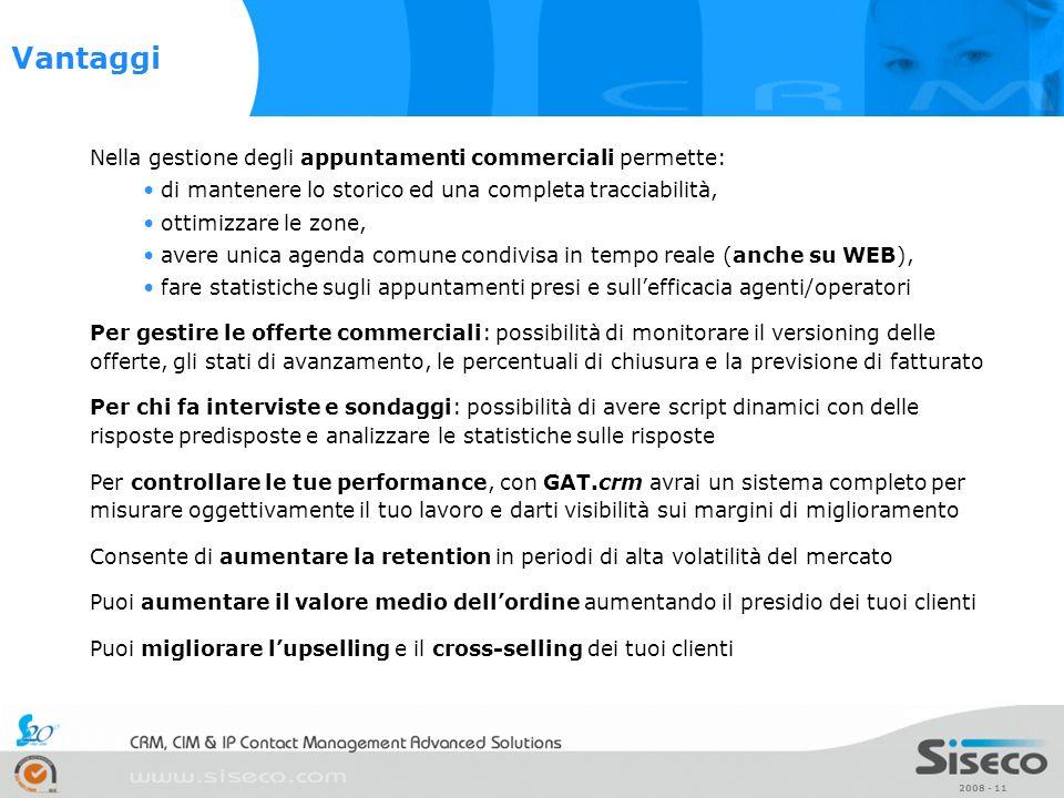 2008 - 11 Nella gestione degli appuntamenti commerciali permette: di mantenere lo storico ed una completa tracciabilità, ottimizzare le zone, avere un