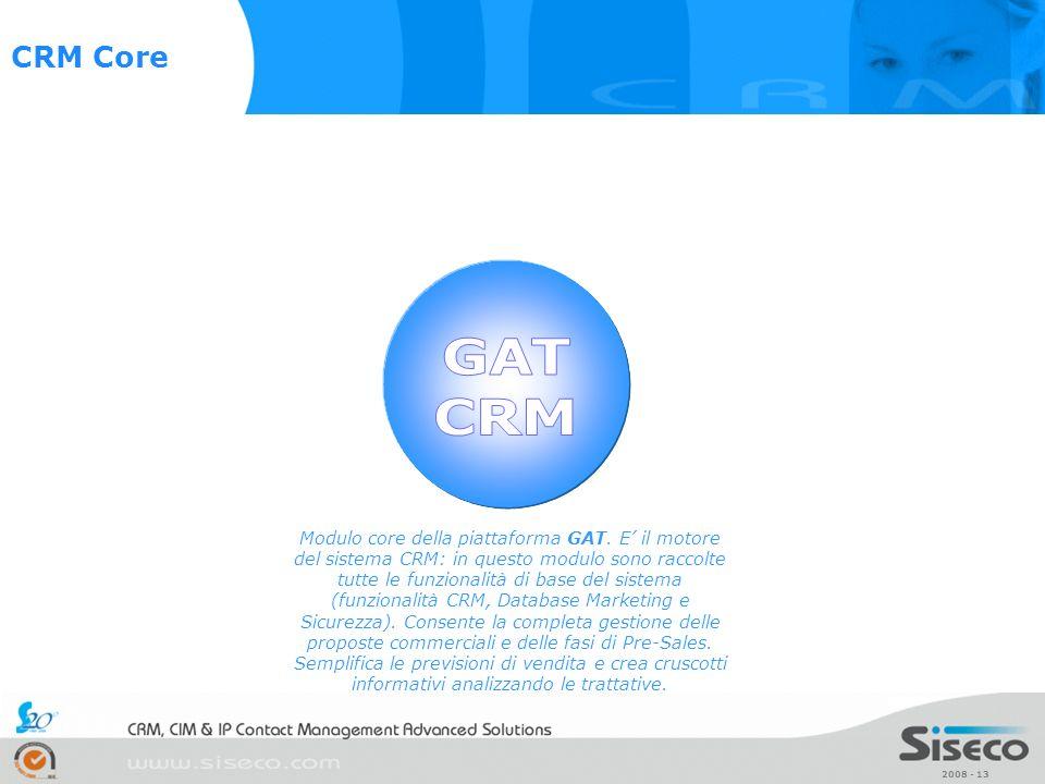 2008 - 13 Modulo core della piattaforma GAT. E il motore del sistema CRM: in questo modulo sono raccolte tutte le funzionalità di base del sistema (fu