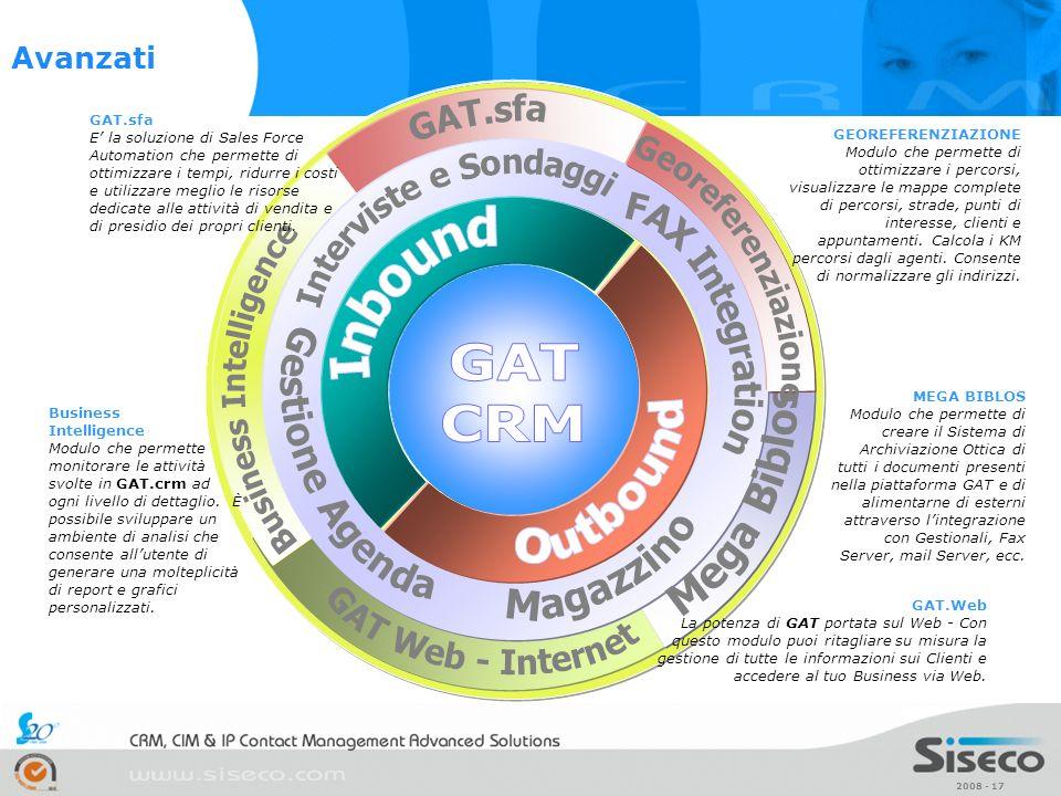 2008 - 17 GAT.sfa E la soluzione di Sales Force Automation che permette di ottimizzare i tempi, ridurre i costi e utilizzare meglio le risorse dedicat