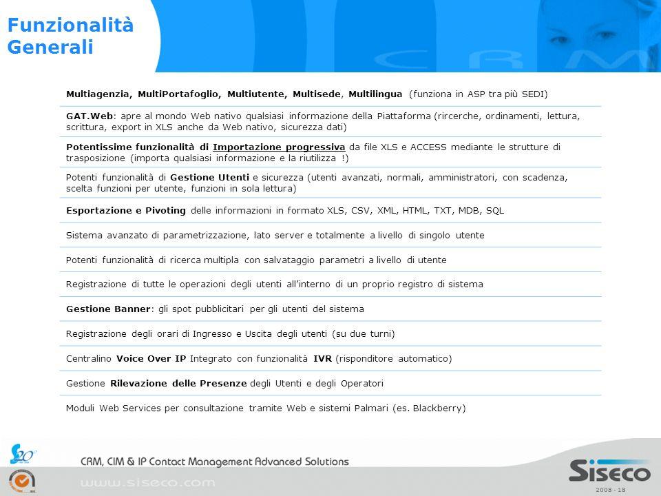 2008 - 18 Multiagenzia, MultiPortafoglio, Multiutente, Multisede, Multilingua (funziona in ASP tra più SEDI) GAT.Web: apre al mondo Web nativo qualsia