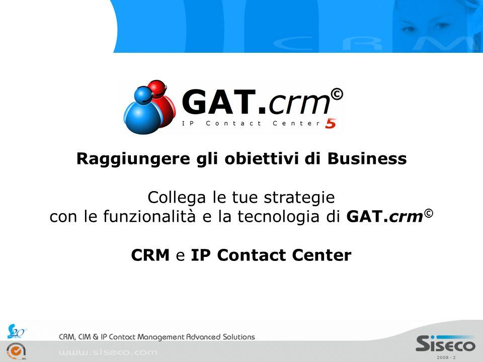 2008 - 43 GAT.sfa è una soluzione di Sales Force Automation che permette di ottimizzare i tempi, ridurre i costi e utilizzare meglio le risorse dedicate alle attività di vendita e di presidio dei propri clienti.