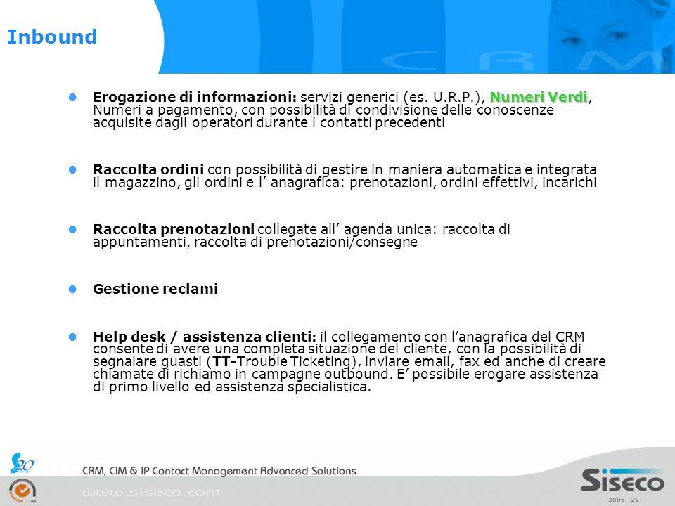 2008 - 26 Numeri Verdi Erogazione di informazioni: servizi generici (es. U.R.P.), Numeri Verdi, Numeri a pagamento, con possibilità di condivisione de