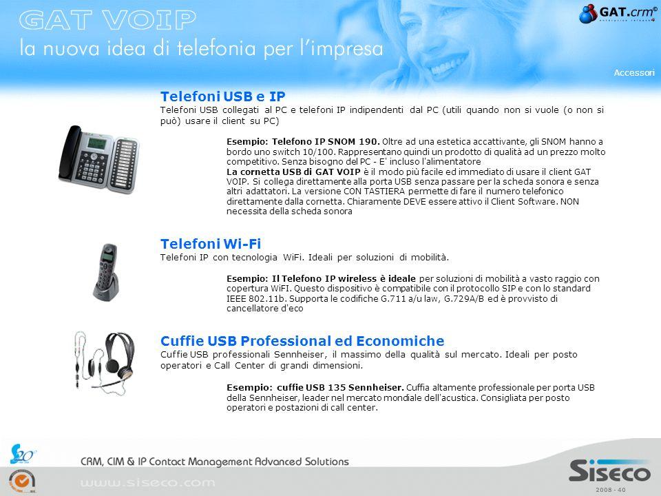2008 - 40 Telefoni USB e IP Telefoni USB collegati al PC e telefoni IP indipendenti dal PC (utili quando non si vuole (o non si può) usare il client s