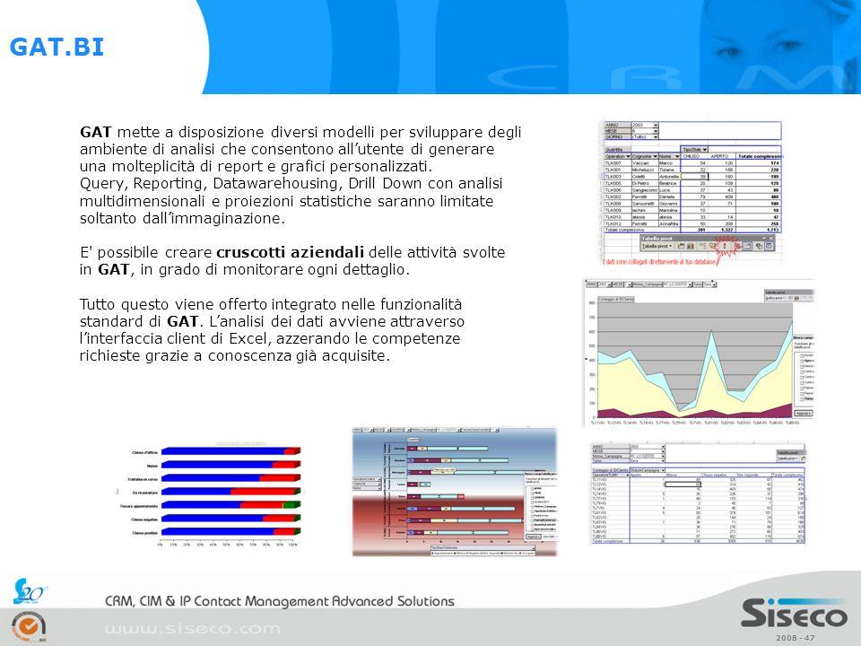 2008 - 47 GAT mette a disposizione diversi modelli per sviluppare degli ambiente di analisi che consentono allutente di generare una molteplicità di r