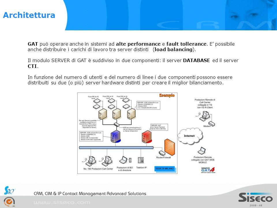 2008 - 48 GAT può operare anche in sistemi ad alte performance e fault tollerance. E possibile anche distribuire i carichi di lavoro tra server distin