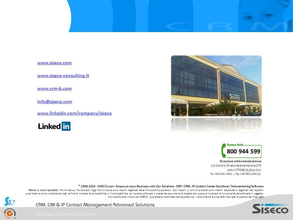 www.siseco.com www.siseco-consulting.it www.crm-b.com info@siseco.com www.linkedin.com/company/siseco Direzione ed Amministrazione c/o Centro Direzion