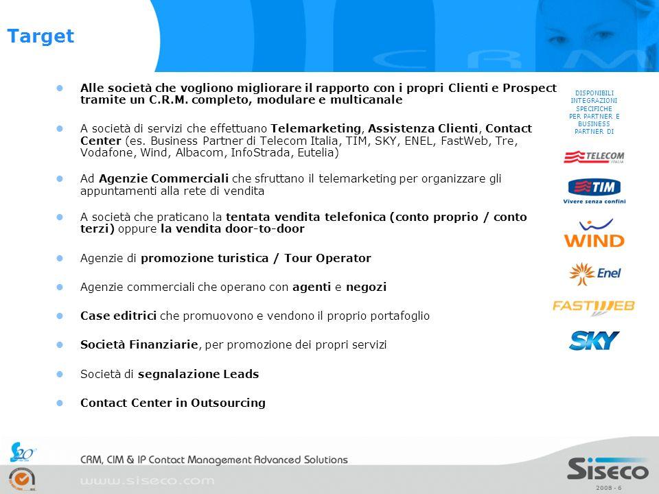 2008 - 6 Alle società che vogliono migliorare il rapporto con i propri Clienti e Prospect tramite un C.R.M. completo, modulare e multicanale A società