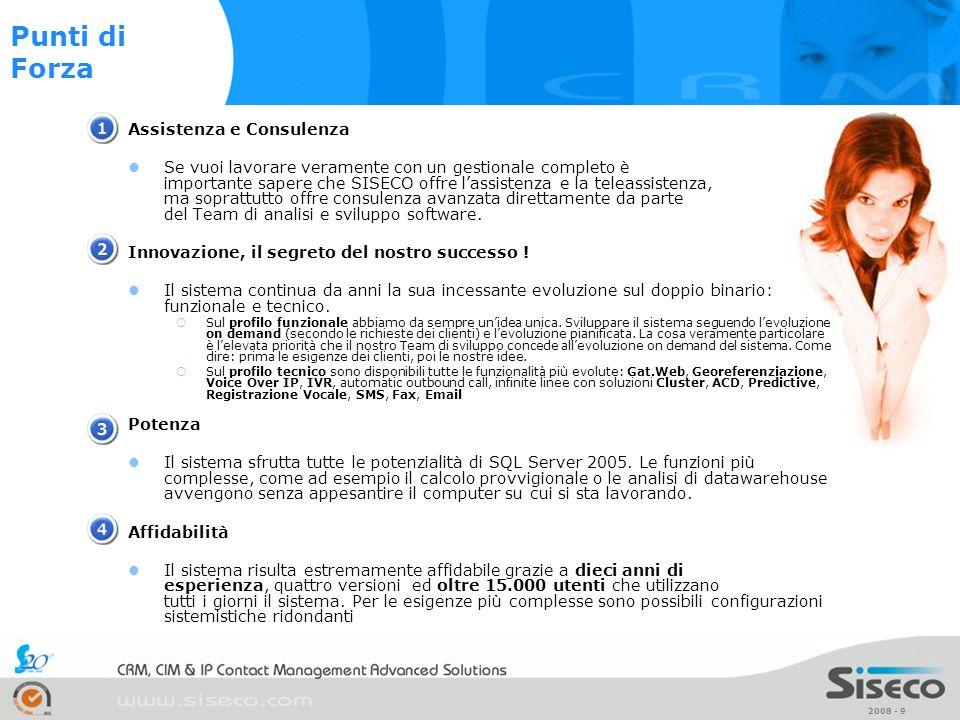 2008 - 50 Win 2008/12 Server + IIS +.Net TCP/IP LAN ADO.net/XML GAT.crm LATO SERVER LATO CLIENT RTP (VoIP) SQL ServerVoIP Server Schede CTI TAPI TAPI ServerSMS Server SERVER CTI TAPI Modem Schede LAN SERVER DATI RTP (VoIP) Carrier VOIP Carrier tradizionale (ISDN) Altre Sedi Utenti Remoti Architettura Software