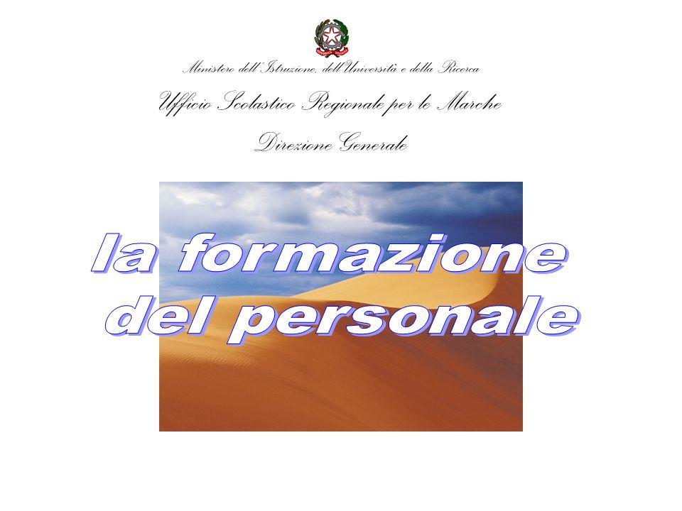 Ministero dellIstruzione, dellUniversità e della Ricerca Ufficio Scolastico Regionale per le Marche Direzione Generale