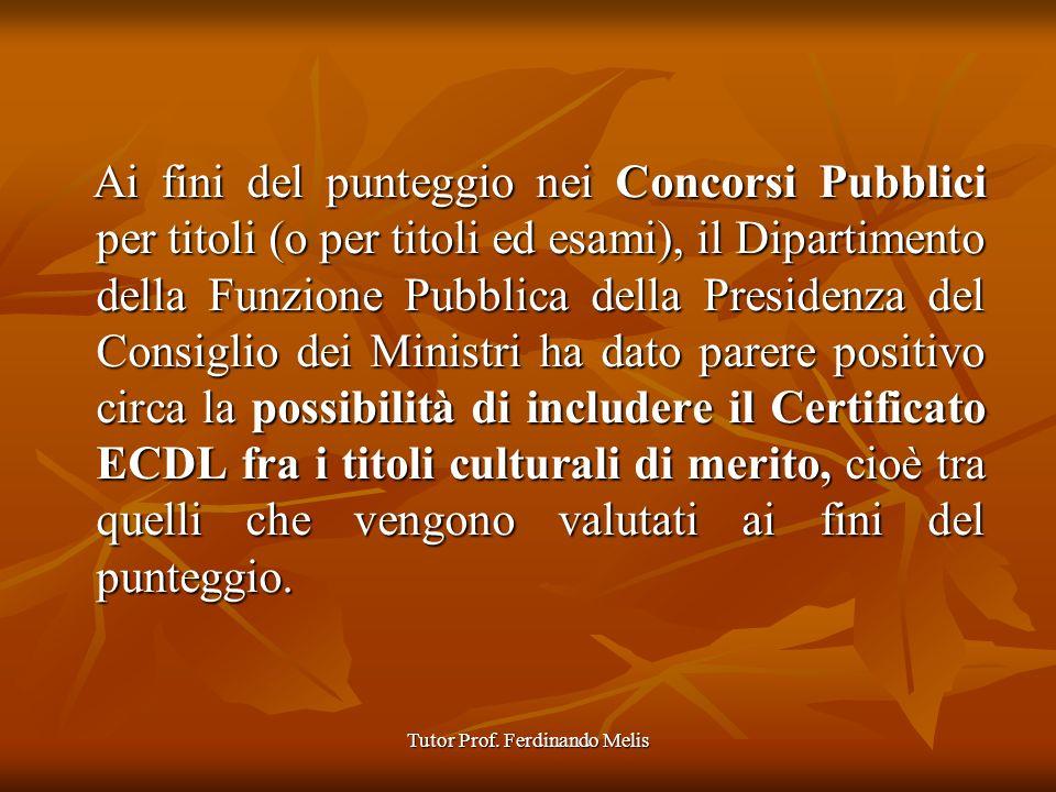 Tutor Prof. Ferdinando Melis Ai fini del punteggio nei Concorsi Pubblici per titoli (o per titoli ed esami), il Dipartimento della Funzione Pubblica d
