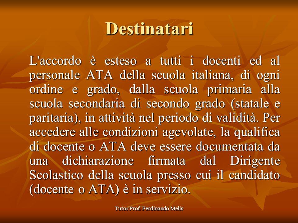 Tutor Prof. Ferdinando Melis Destinatari L'accordo è esteso a tutti i docenti ed al personale ATA della scuola italiana, di ogni ordine e grado, dalla