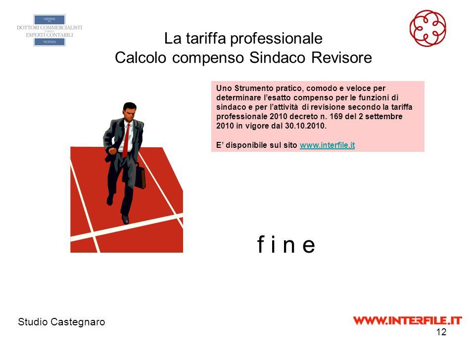 11 Compenso sindaco revisore Roberto Castegnaro Art. 32 – Revisioni Contabili Art. 32 Comma 2. Per lo svolgimento della funzione di revisione legale s
