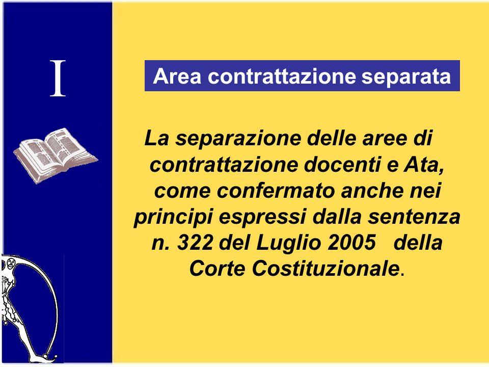 I La separazione delle aree di contrattazione docenti e Ata, come confermato anche nei principi espressi dalla sentenza n. 322 del Luglio 2005 della C