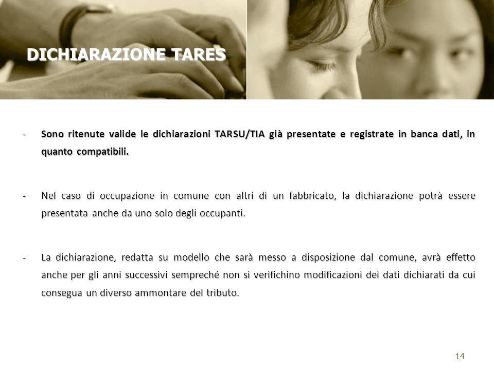 -Sono ritenute valide le dichiarazioni TARSU/TIA già presentate e registrate in banca dati, in quanto compatibili.