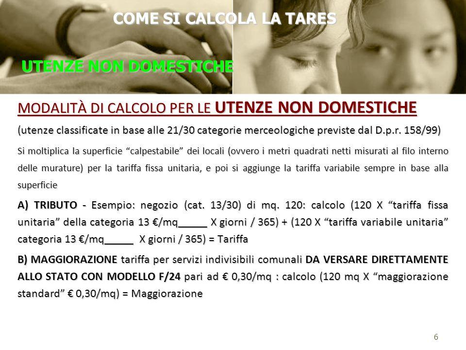 MODALITÀ DI CALCOLO PER LE UTENZE NON DOMESTICHE (utenze classificate in base alle 21/30 categorie merceologiche previste dal D.p.r.
