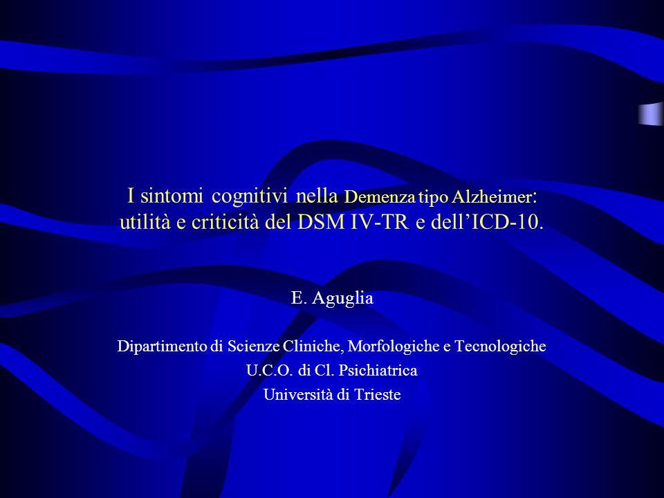 I sintomi cognitivi nella Demenza tipo Alzheimer : utilità e criticità del DSM IV-TR e dellICD-10.