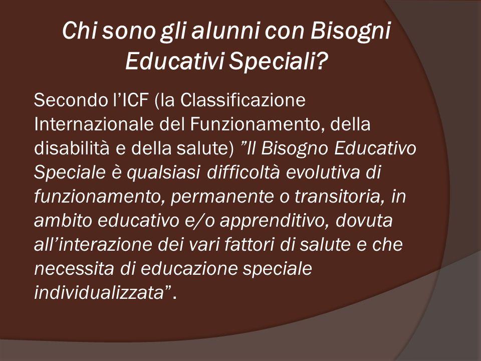 Chi sono gli alunni con Bisogni Educativi Speciali? Secondo lICF (la Classificazione Internazionale del Funzionamento, della disabilità e della salute