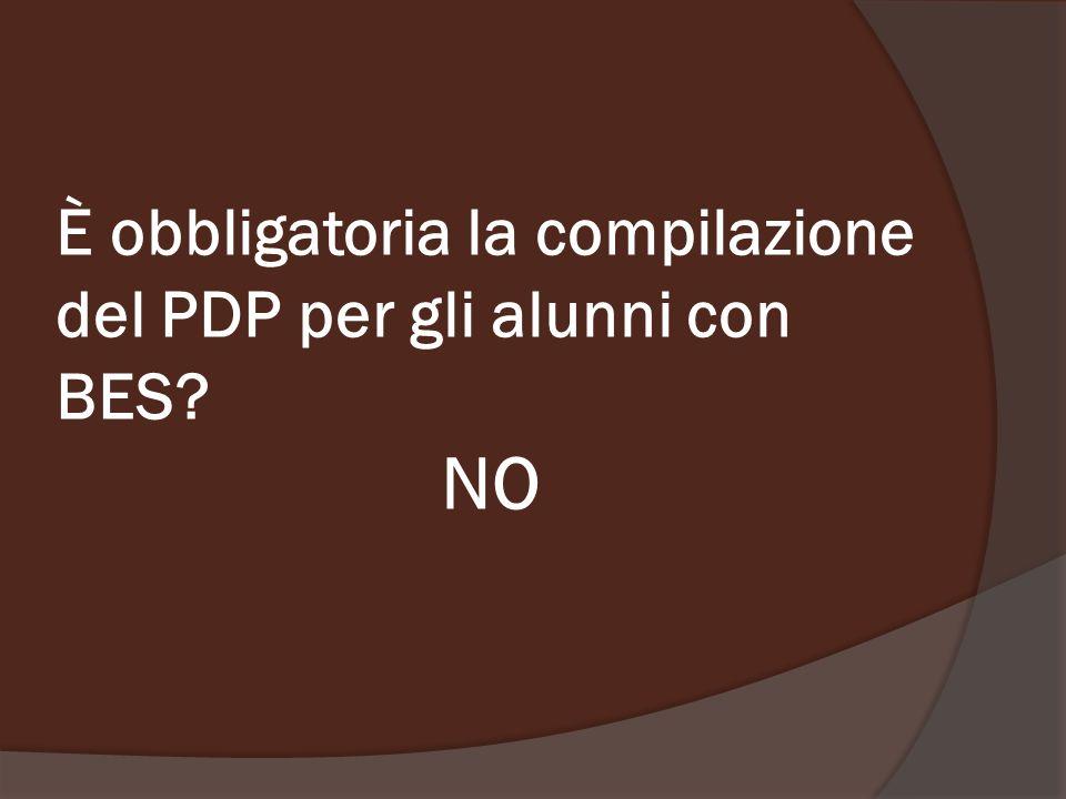 È obbligatoria la compilazione del PDP per gli alunni con BES? NO