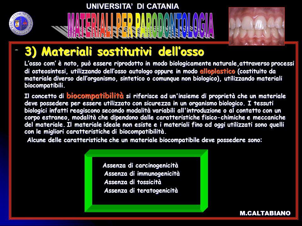 3) Materiali sostitutivi dellosso 3) Materiali sostitutivi dellosso Losso com è noto, può essere riprodotto in modo biologicamente naturale,attraverso