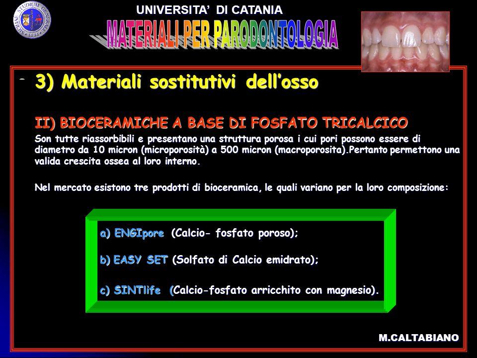3) Materiali sostitutivi dellosso 3) Materiali sostitutivi dellosso II) BIOCERAMICHE A BASE DI FOSFATO TRICALCICO II) BIOCERAMICHE A BASE DI FOSFATO T