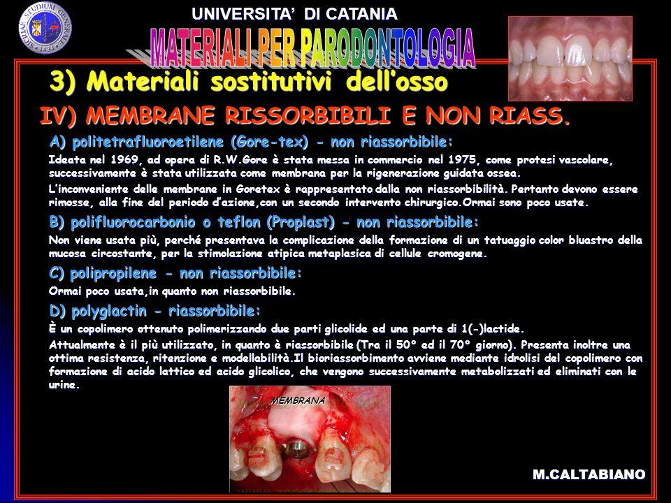 3) Materiali sostitutivi dellosso 3) Materiali sostitutivi dellosso IV) MEMBRANE RISSORBIBILI E NON RIASS. IV) MEMBRANE RISSORBIBILI E NON RIASS. A) p