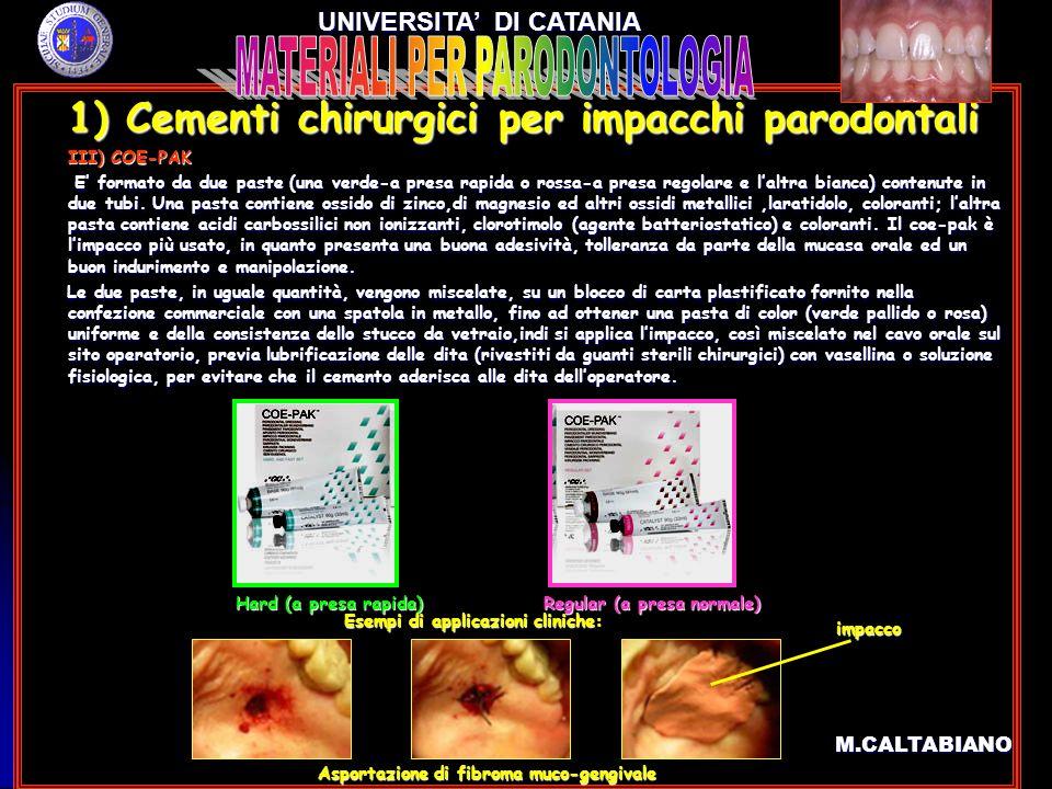 1) Cementi chirurgici per impacchi parodontali 1) Cementi chirurgici per impacchi parodontali III) COE-PAK III) COE-PAK E formato da due paste (una ve