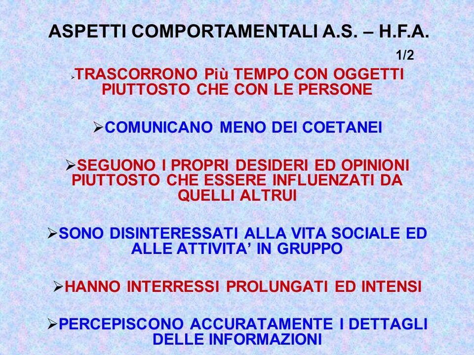 ASPETTI COMPORTAMENTALI A.S.– H.F.A.