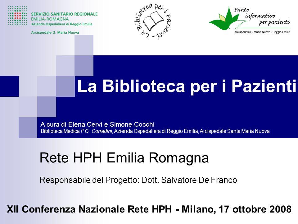 La Biblioteca per i Pazienti Rete HPH Emilia Romagna Responsabile del Progetto: Dott.