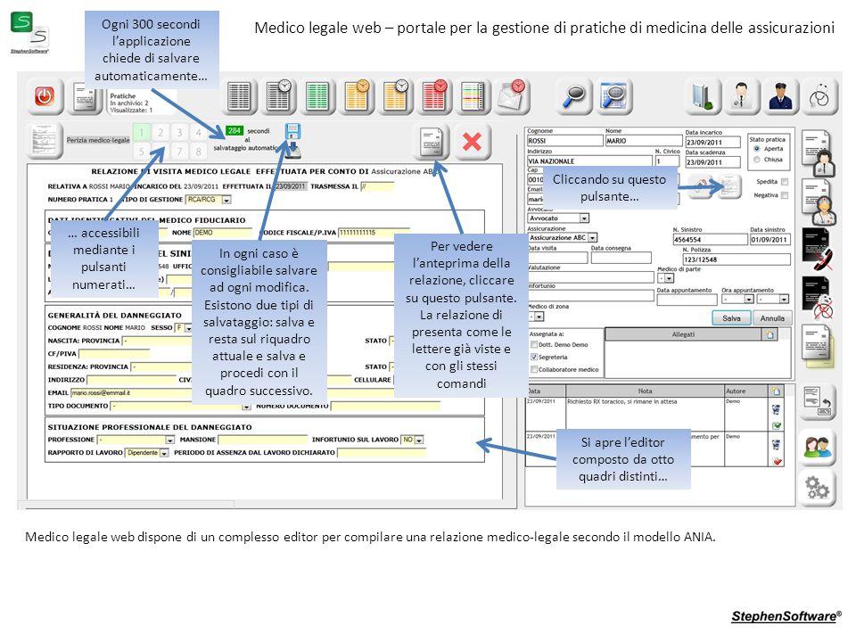 Medico legale web – portale per la gestione di pratiche di medicina delle assicurazioni Medico legale web dispone di un complesso editor per compilare una relazione medico-legale secondo il modello ANIA.