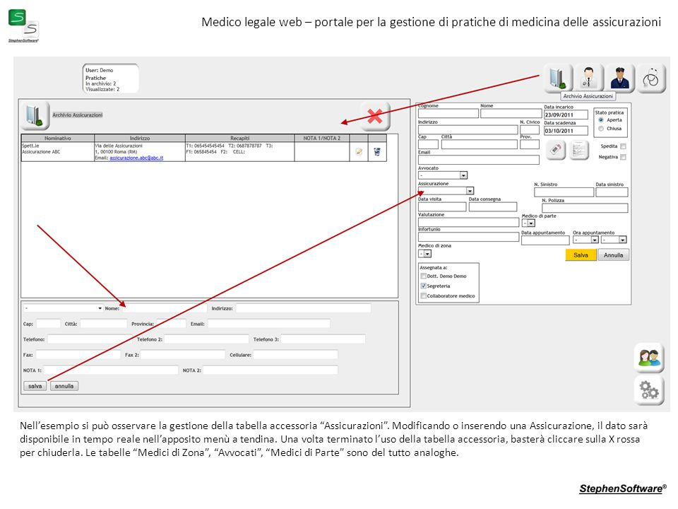 Medico legale web – portale per la gestione di pratiche di medicina delle assicurazioni Nellesempio si può osservare la gestione della tabella accessoria Assicurazioni.