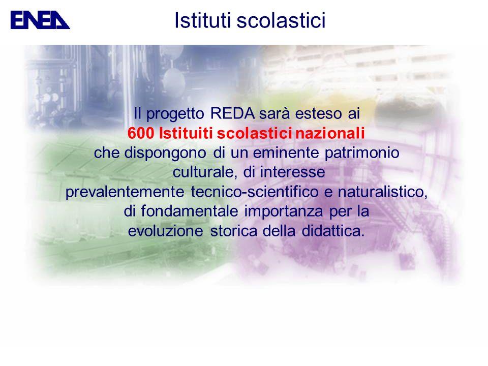 Istituti scolastici Il progetto REDA sarà esteso ai 600 Istituiti scolastici nazionali che dispongono di un eminente patrimonio culturale, di interess