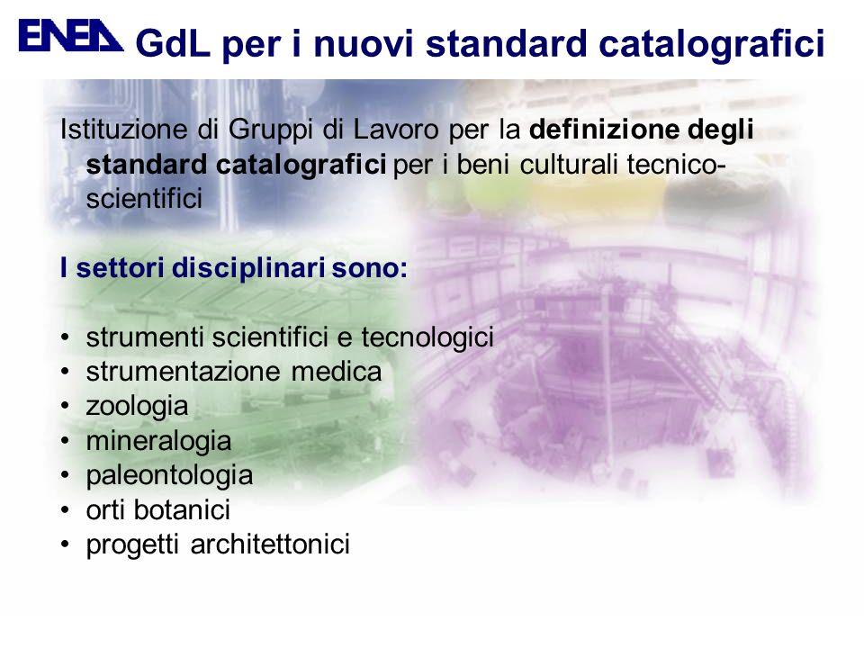 GdL per i nuovi standard catalografici Istituzione di Gruppi di Lavoro per la definizione degli standard catalografici per i beni culturali tecnico- s