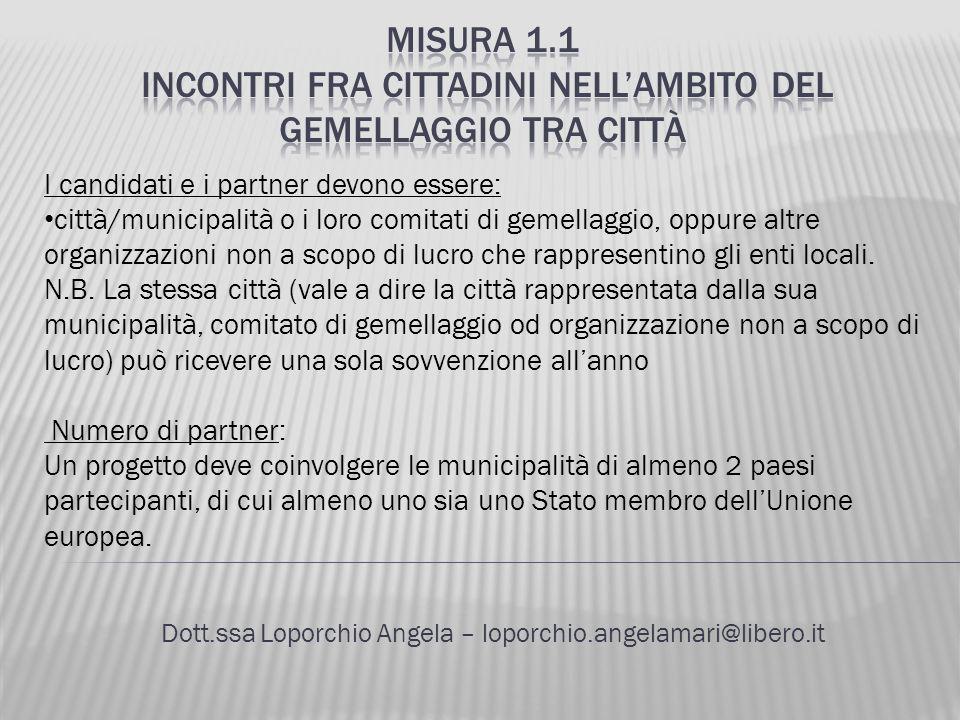 Dott.ssa Loporchio Angela – loporchio.angelamari@libero.it I candidati e i partner devono essere: città/municipalità o i loro comitati di gemellaggio,