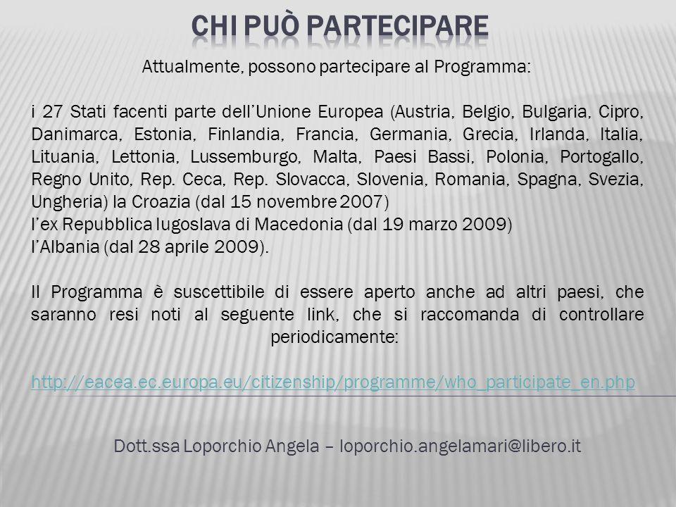 Dott.ssa Loporchio Angela – loporchio.angelamari@libero.it Attualmente, possono partecipare al Programma: i 27 Stati facenti parte dellUnione Europea