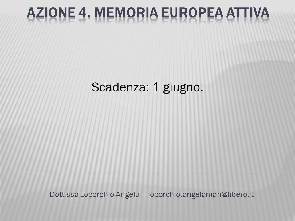 Dott.ssa Loporchio Angela – loporchio.angelamari@libero.it Scadenza: 1 giugno.