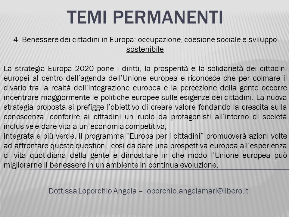 TEMI PERMANENTI Dott.ssa Loporchio Angela – loporchio.angelamari@libero.it 4.