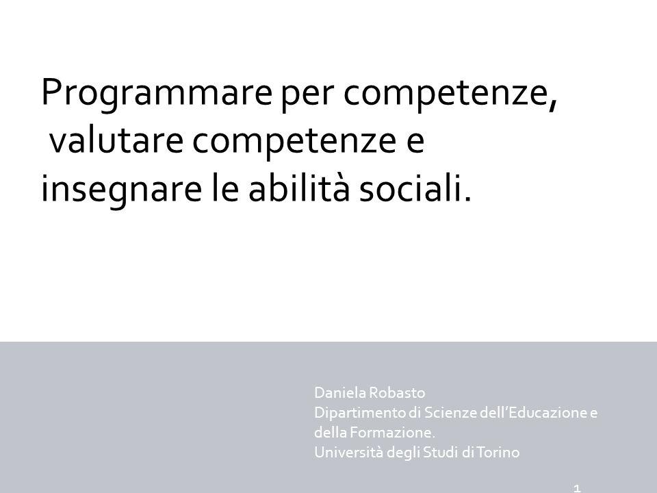 Competenza: comprovata capacità di utilizzare conoscenze, abilità e capacità personali, sociali e/o metodologiche, in situazioni di lavoro o di studio e nello sviluppo professionale e personale.