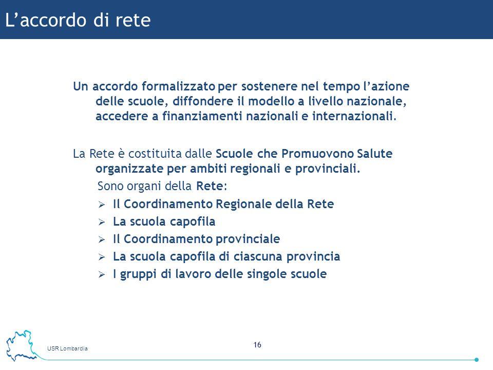 USR Lombardia 16 Un accordo formalizzato per sostenere nel tempo lazione delle scuole, diffondere il modello a livello nazionale, accedere a finanziam