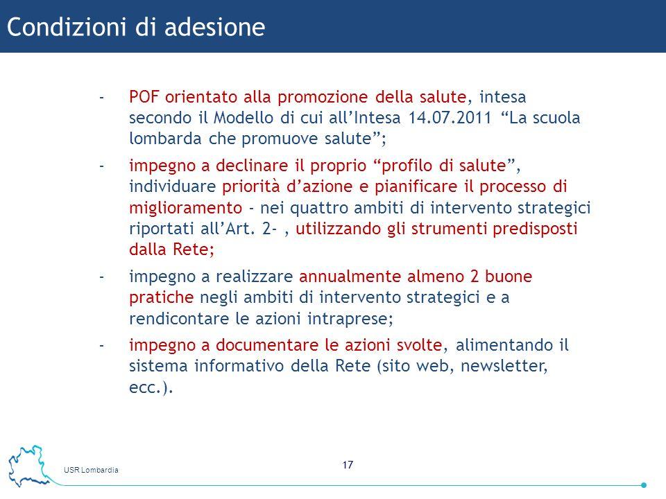 USR Lombardia 17 -POF orientato alla promozione della salute, intesa secondo il Modello di cui allIntesa 14.07.2011 La scuola lombarda che promuove sa