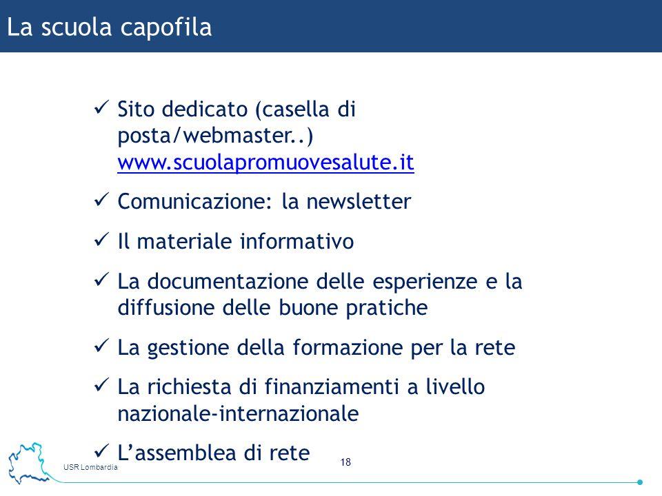 USR Lombardia 18 Sito dedicato (casella di posta/webmaster..) www.scuolapromuovesalute.it www.scuolapromuovesalute.it Comunicazione: la newsletter Il