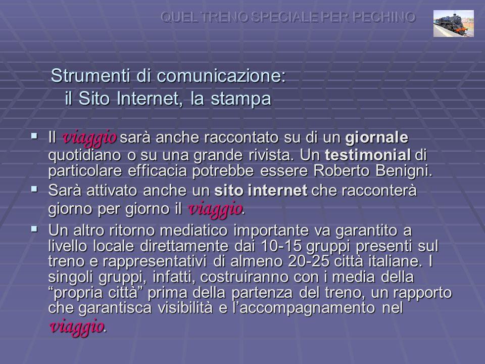 Strumenti di comunicazione: il Sito Internet, la stampa Il viaggio sarà anche raccontato su di un giornale quotidiano o su una grande rivista.