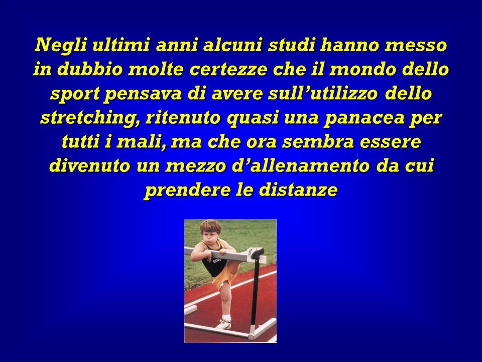Negli ultimi anni alcuni studi hanno messo in dubbio molte certezze che il mondo dello sport pensava di avere sullutilizzo dello stretching, ritenuto